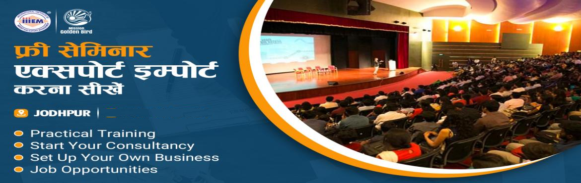 Book Online Tickets for Free Seminar on Export Import at Jodhpur, Jodhpur. TOPICS TO BE COVERED:- OPPORTUNITIES in Export-Import Sector- MYTHS vs REALITIES about Export- GOVERNMENT BENEFITS ON EXPORTS- HOW TO MAXIMIZE YOUR PROFITSAddress:-Hotel Chandra Inn Airport Rd, Air Force Area, Jodhpur, Rajasthan