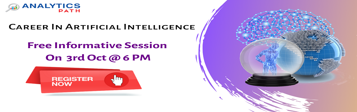 Book Online Tickets for Book Your Seat For Artificial Intelligen, Hyderabad. Book Your Seat For Artificial Intelligence Free Interactive Session To Kick Start Your Analytics Career -By Analytics Path On 3rd Oct, 6 PM, Hyderabad About The Free Interactive Session: Artificial intelligence is currently the most dominant technolo