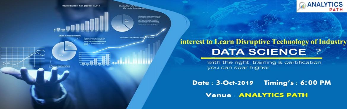Book Online Tickets for Attend Free Data Science Workshop- To Ge, Hyderabad. Attend Free Data Science Workshop- To Get A Sneak Preview Of Career In Data Science by Analytics Path In Hyderabad On 3rd Oct @ 6 PM Enroll Yourself For The Free Workshop Session On Data Science By Domain Experts At Analytics Path On 3rd Oct @ 6 PM.