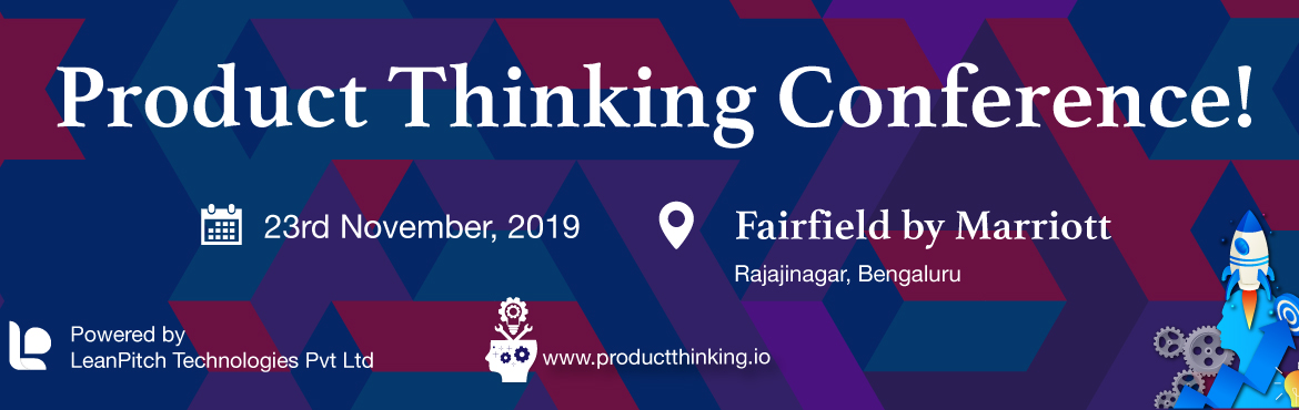 Book Online Tickets for PRODUCT THINKING CONFERENCE, Bengaluru. Product Thinking conference 2019 is happening for the 1st time in India. If you are a Product Manager, Product Designer, Product Thinker or a Product Leader, you can't miss this! We have handpicked leaders from a wide variety of industries and