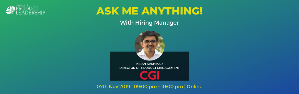 Book Online Tickets for Ask Me Anything with Hiring Manager, Bangalore. 07th Nov 2019 | 09:00 PM - 10:00 PM | Online Confused if Product Management is the right career path? Here is an opportunity to clear your doubts! 'Ask Me Anything' How much do Product Managers get paid? How do I transition to a Prod