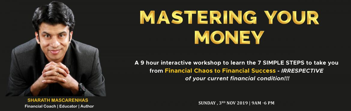 Book Online Tickets for Mastering Your Money, Blueprint, Bengaluru. Mastering Your Money, Blueprint  Workshop is a 9-hour action packed workshop with tips and secrets designed to transform your relationship with money and help you take charge of your financial life - irrespective of your current financ