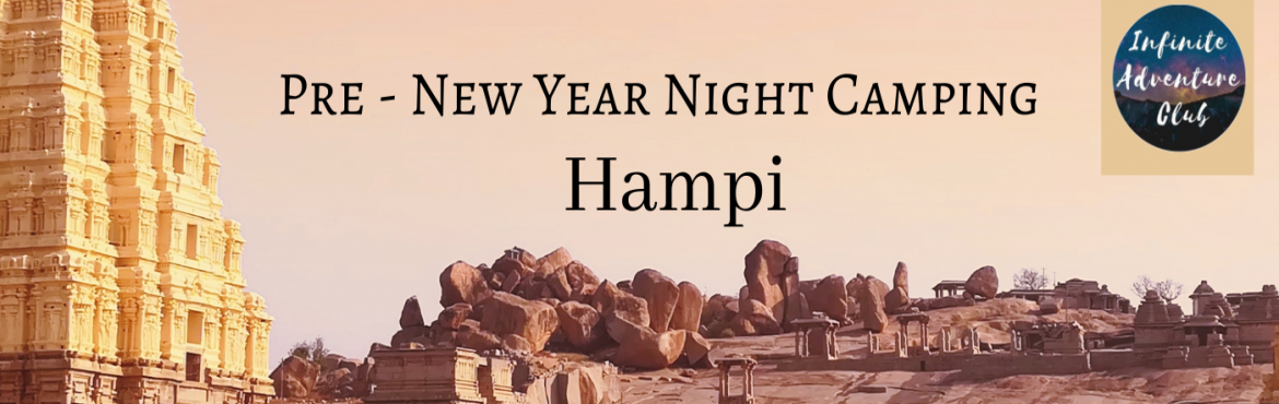 Book Online Tickets for Pre New Year Night Camping with in Hampi, hampi isla. About The Event.Hampi is among the top destinations in India to be at to witness and experience the revelry NEW YEAR Festival.Infinite Adventure Club invites you to be a part of this \