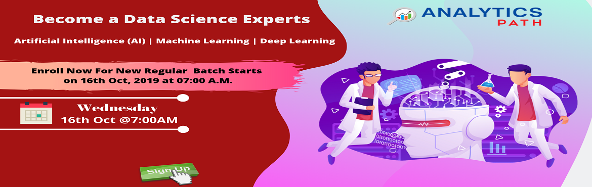 Book Online Tickets for Hurry Up, Register For Data Science New , Hyderabad. Hurry Up, Register For Data Science New Regular Batch By Experts From IIT & IIM-By Analytics Path Commencing From 16st Oct, 7:00 AM, Hyderabad.  About The Event- Aiming towards securing a career in the Data Science technology? Here is the best ch