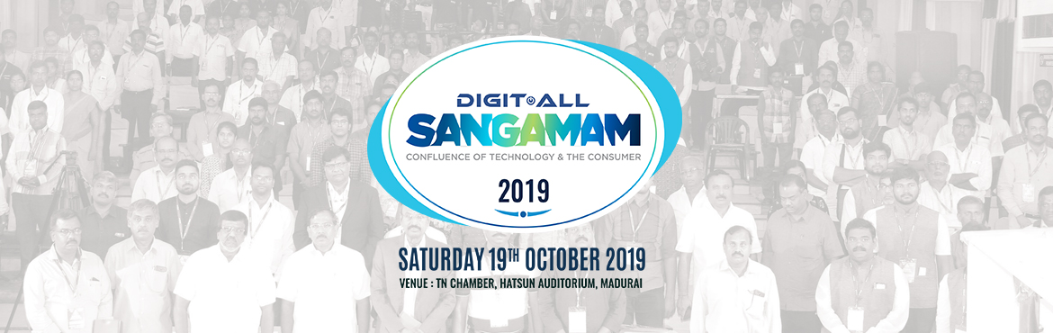 Book Online Tickets for DigitALL Sangamam 2019, Madurai. DigitAll Sangamam 2019focuses on Technology, Applications and Prospects of IT and ITES. The term 'SANGAMAM' is an act or process of merging, referring to this event it would be an ideal platform to confluence IT-ITES Businesses, Eme