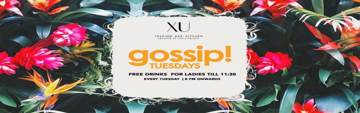 Book Online Tickets for Gossip Tuesday A ladies Night At XU, Bengaluru. Gossip Tuesday Ladies Nights at XU Fashion Bar & Kitchen is the perfect way for the ladies to spend their evening!A Night Dedicated to all the wonderful ladies with Free Drinks till 11:00 pm .Let your hair down with the best mixes of HipHop,Comme