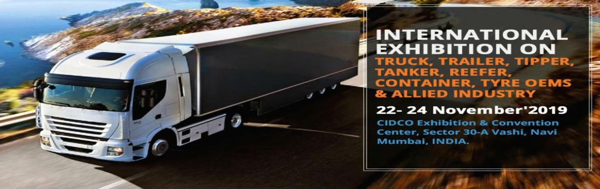 Book Online Tickets for Truck Trailer Tyre Expo 2019, Navi Mumba. Media Day Marketing is pleased to announced the 4th Edition of Truck Trailer & Tyre Expo 2019. The three day trade show is scheduled from 22nd - 24th November\'2019 at CIDCO Exhibition & Convention Center, Navi Mumbai, India.Truck Trailer &am