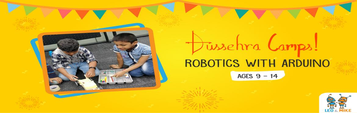 Book Online Tickets for Robotics with Arduino , Hyderabad.   This Dussehra vacation, let your child explore and uncover the fun side of science! Let them tinker, experiment, design, build, play and have fun at the 2-day hands-on camps by Leo & Mike. In this fun camp, learners will understand how to