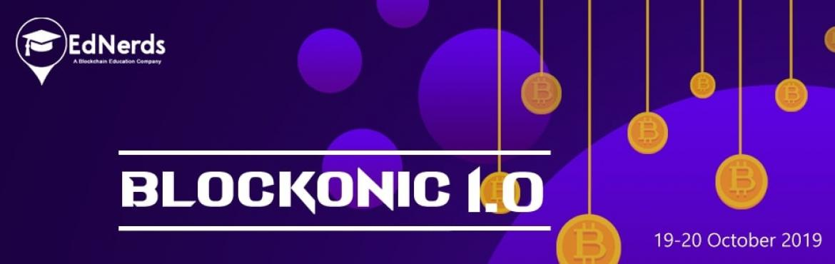 Book Online Tickets for BLOCKONIC, Noida.  Hey Greetings, Ednerds- A blockchain education company is starting a new series of blockchain master class (A 2 days Blockchain Event) For Corporates & Executives working or willing to work in the field of blockchain. Blockonic is a