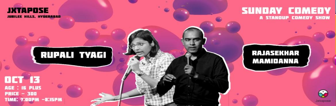 Book Online Tickets for Sunday Comedy, Hyderabad. Rupali Tyagi is a working mom and Rajasekhar Mamidanna is an unmarried Father of Stand up comedy scene in Hyderabad. For Rupali, comedy is a part time venture and for Rajasekhar, comedy is a full time job. One performs in Hindi. One thinks, he perfor