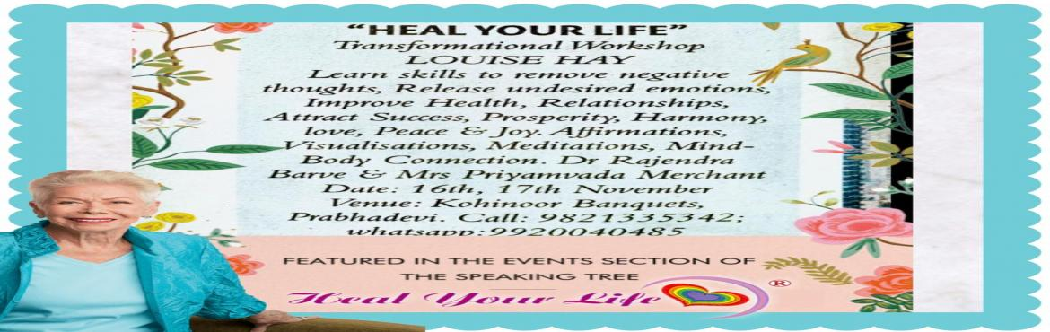 "Book Online Tickets for Louse Hay Heal Your Life Workshop by Pri, Mumbai.  Louise Hay\'s You Can ""Heal Your Life"", a powerful, Life changing Transformational workshop. In this workshop you will learn to •Release barriers of negative thought patterns & emotions, in order to experience health, happi"