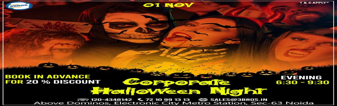 Book Online Tickets for Corporate Halloween Night / Friday Night, Noida. Corporate Halloween Night / Friday NightYes, it's Halloween and everyone's entitled to one good scare.!!! Scariest person (or group) AWARD !!!- Dress Code: Orange or Black (formals or casuals).- Dance, Music, and Live singer / comed