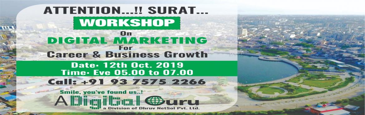 Book Online Tickets for Digital Marketing Seminar in Surat , Vadodara.  DIGITAL MARKETING Workshop for CAREER & BUSINESS - Why DigitalMarketing Is the Future ?- The Demand for Digital Marketers Is High- New Marketing Strategy - Career Options in Digital Marketing - Get Started in Digital Marketing—No Expe