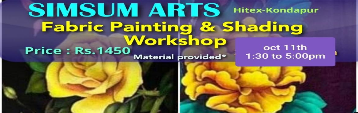 Book Online Tickets for Fabric Painting and Shading Workshop, Hyderabad. Hurry, Register Online and save Rs.300/-. Spot Registration will attract Rs.300/- additional fee.SimSum Arts Gallery and Studio is conducting Fabric Painting and Shading Workshop.  Register and join us to learn the different techniques of painti