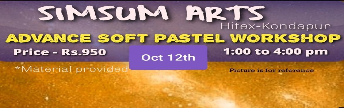 Book Online Tickets for Advanced Soft Pastel Workshop, Hyderabad. Hurry, Register Online and save Rs.300/-. Spot Registration will attract Rs.300/- additional fee.SimSum Arts Gallery and Studio is conducting Advanced Soft Pastel Workshop.  Register and join us to learn the art of working and drawing with soft