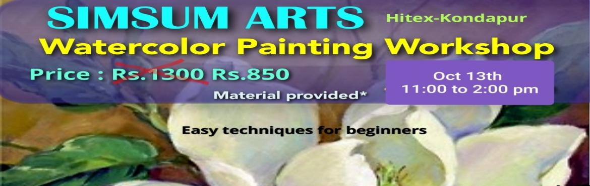 Book Online Tickets for Watercolor Painting Workshop, Hyderabad. Hurry, Register Online and save Rs.300/-. Spot Registration will attract Rs.300/- additional fee.SimSum Arts Gallery and Studio is conducting Watercolor Painting and Shading Workshop.  Register and join us to learn the different techniques of pa