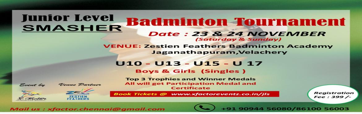 Book Online Tickets for Junior Level Smasher Badminton Tournamen, Chennai. Junior Level Smasher Badminton Tournament  Categories:  Boys & Girls Under-10 Boys & Girls Under-13 Boys & Girls Under-15 Boys & Girls Under-17   Price: Top 3 Trophies and Winner Medals. All will get Participation Medal an