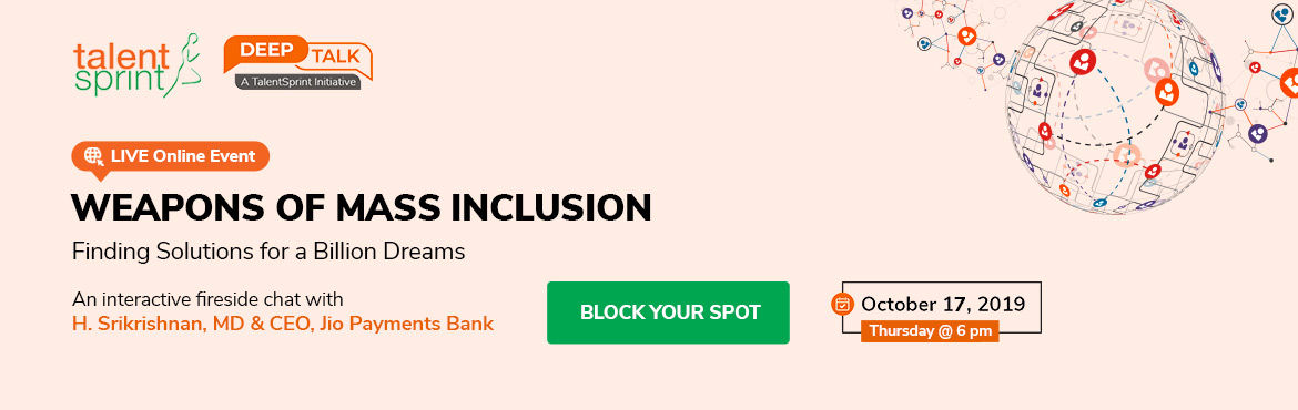 Book Online Tickets for DeepTalk: Weapons of Mass Inclusion, Hyderabad. DeepTalk is an interactive series on Deep Tech where leaders, experts and trendsetters at the forefront of technological change, discuss and share their unique perspective and knowledge in disruptive technologies like AI, ML, Blockchain, FinTec