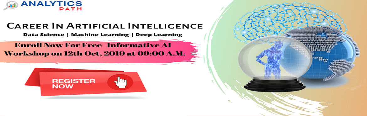 """Book Online Tickets for Get Registered For Free AI Interactive S, Hyderabad. Get Registered For Free AI Interactive Session By Experts At Analytics Path On 12th Oct, 2019 @ 9:00 PM, Hyderabad. About The Event- Be a part of the Analytics Path highly acclaimed """"Free Interactive Session on AI Training"""" by analytics e"""