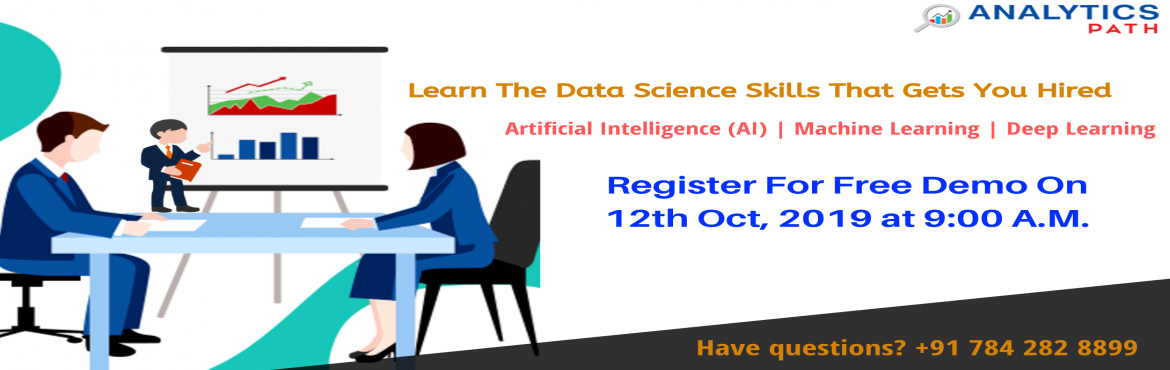 Book Online Tickets for Register For Free Data Science Demo-Kick, Hyderabad.   Register For Free Data Science Demo-Kick Start Your Data Science Career In 2019-By Analytics Path On Saturday, 12th Oct @ 9 am Hyderabad About The Demo: Data Science is among the most widely used business analytics software development applica