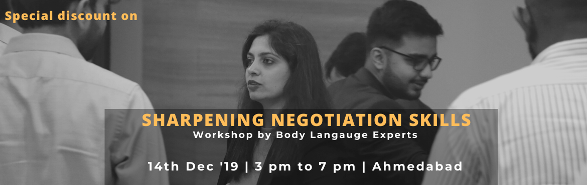 Book Online Tickets for Sharpening Negotiation Skills by Simply , Ahmedabad. Objective:We aim to equip negotiators with the crucial skill set of negotiating with the correct nonverbals and understanding counterpart's intentions by reading their body signals in real time. Who this isfor:  Executives who