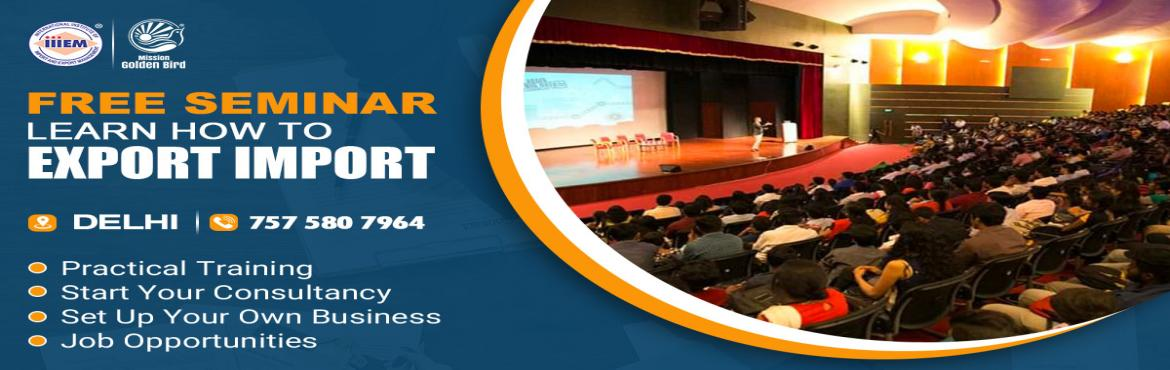 Book Online Tickets for Free Seminar on Export Import at Delhi, New Delhi. To Reserve Your Seat Visit: http://g.indess.in/161TOPICS TO BE COVERED:- OPPORTUNITIES in Export-Import Sector- MYTHS vs REALITIES about Export- GOVERNMENT BENEFITS ON EXPORTS- HOW TO MAXIMIZE YOUR PROFITS
