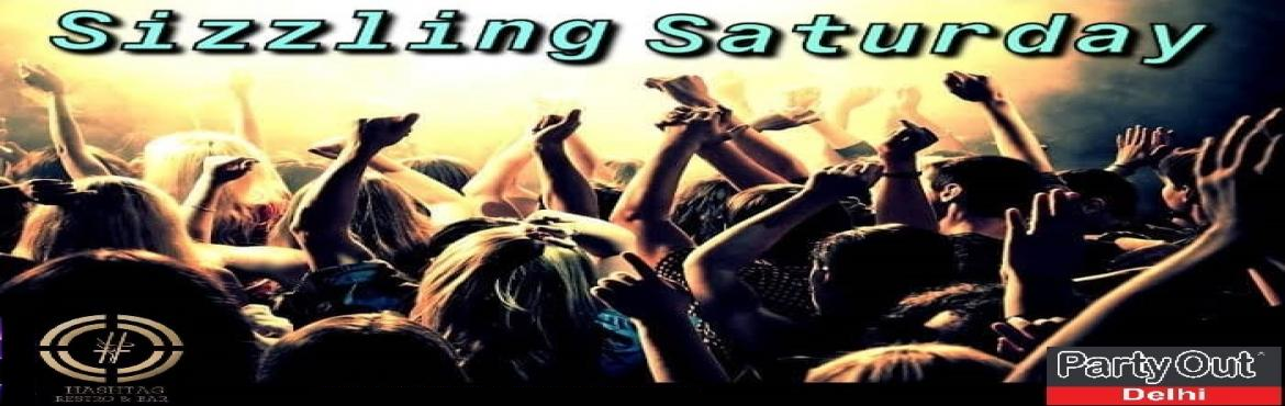 Book Online Tickets for Sizzling Saturday By Party Out Delhi, New Delhi. SIZZLING SATURDAY BY PARTY OUT DELHIAfter A Series Of Rocking Events in 2019, PARTY OUT DELHI Invites You All For Sizzling Saturday at A Rocking Club In South Delhi !!!The Ecstatic Evening Will be High on Music that will Make You Shake your Legs! Let