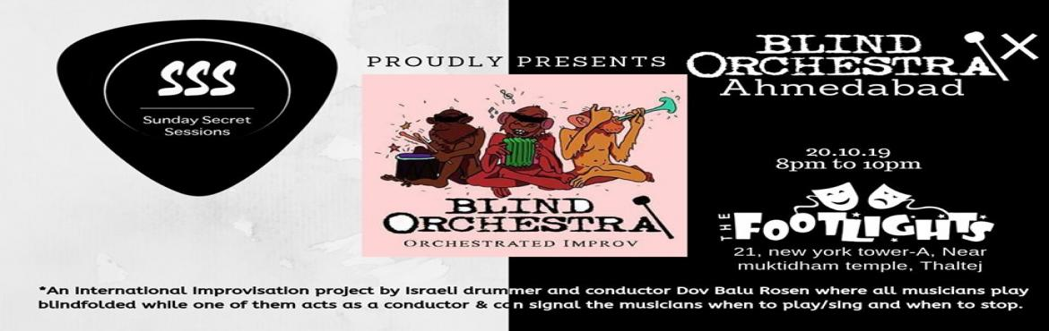 Book Online Tickets for The Blind Orchestra X Ahmedabad, Ahmedabad.  Following the runaway success of Blind Orchestra in 2017, Sunday Secret Sessions once again proudly presents  Blind Orchestra X Ahmedabad on Sunday, 20 October 2019.    The blind orchestra is an international orchestrated improvisatio