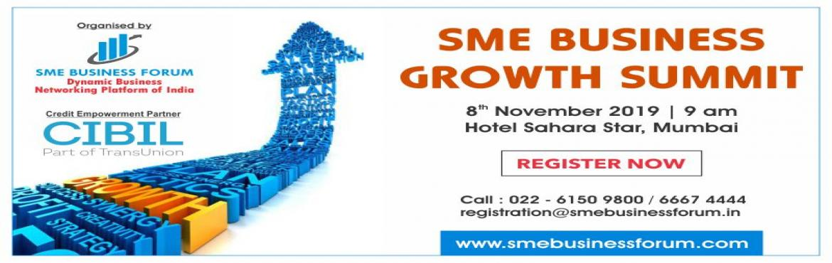 Book Online Tickets for SME BUSINESS GROWTH SUMMIT, Mumbai.                                                           View in browser                                               SME BUSINESS GROWTH SUMMIT Theme Supporting SMEs For Better Business Growth