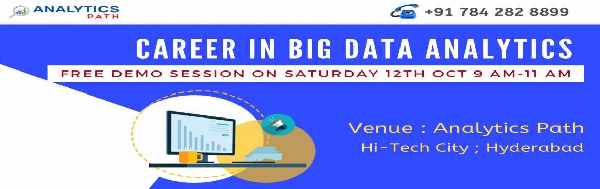 Book Online Tickets for Register For Free Interactive Session On, Hyderabad. Time To Register For Free Interactive Session On Big Data Analytics Training By Experts From IIT & IIM By Analytics Path On 12th Oct 2019 @ 9 AM Hyderabad If you area career enthusiasts in the leading analytics technology of Big Data Analyt