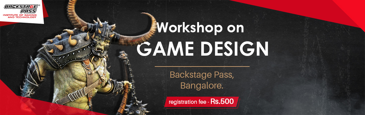 Book Online Tickets for GAME DESIGN WORKSHOP  , Bengaluru. Most awaited workshop among the aspiring game artists- Backstage Pass, Bangalore brings you the best in industry mentor- Debasis Kayal – for a workshop on Game Design to Koramangala, Bangalore. Come join us for an insightful session on Ga