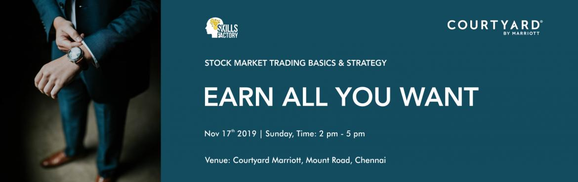 Book Online Tickets for Stock Market Trading workshop - Basics a, Chennai. What to Expect out of this workshop?  1. Basic knowledge on how to trade in stock market in Simple English and no Technical Jargons.   2. Proven methods to earn in Trading   3. Intraday Trading tips   4. Do\'s & Dont\'s of intraday trading   5. C