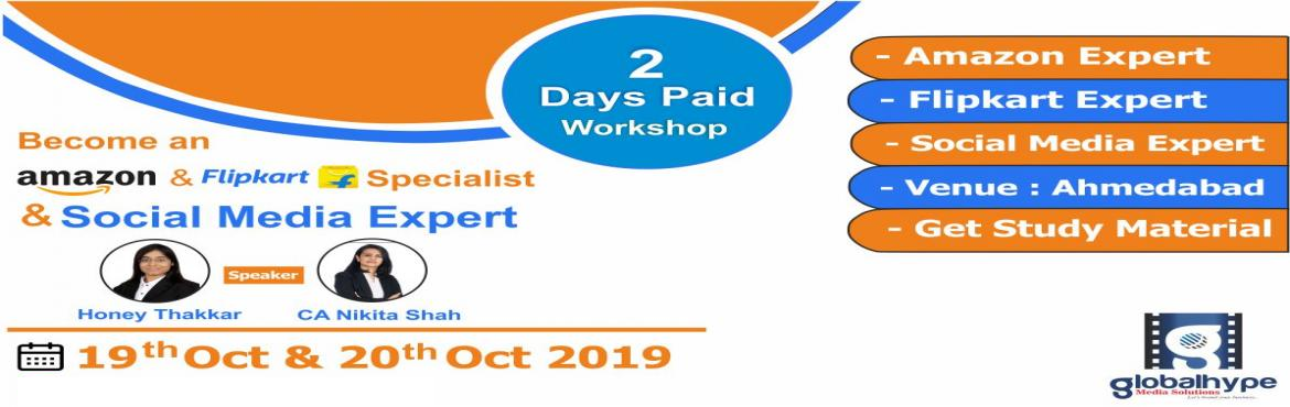 Book Online Tickets for Become an Amazon   Flipkart Specialist  , Ahmedabad. Become an Amazon & Flipkart Specialist & Social Media Expert For the Very First time in Ahmedabad. The Long-Awaited Program is here with some new Tricks & Topics @ Ahmedabad on 19th (03:00 PM TO 07:00 PM) & 20th October (10:00 AM TO 0