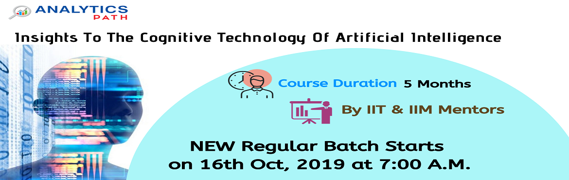 Book Online Tickets for Sign Up For New Regular Batch On AI Trai, Hyderabad. Sign Up For New Regular Batch On AI Training-By Experts From IIT & IIM At Analytics Path Commencing From 16th Oct, 7 AM, Hyderabad About The Program- Artificial Intelligence is among the most progressing technologies across the analytics domain.