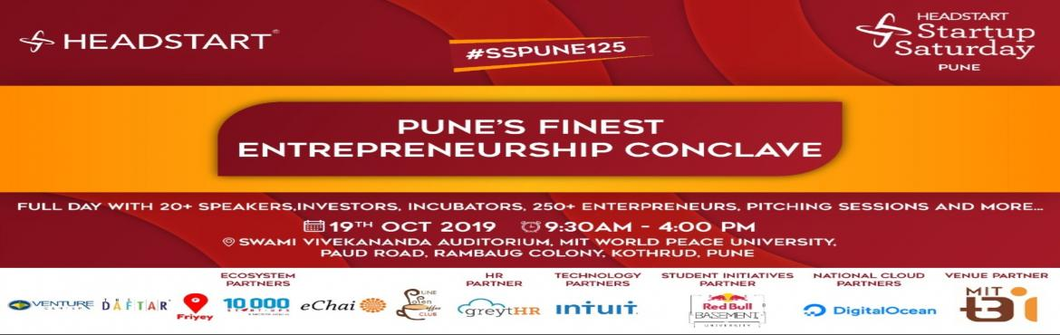 Book Online Tickets for STARTUP CONCLAVE Pune Finest Startup Eve, Pune. Headstart Pune\'s Startup Saturday is crossing its 125th milestoneand we are celebrating this Spirit of Entrepreneurship with a Bang!One of India\'s most popular startup events organized on the 2nd Saturday of every month across 23 cities in India by
