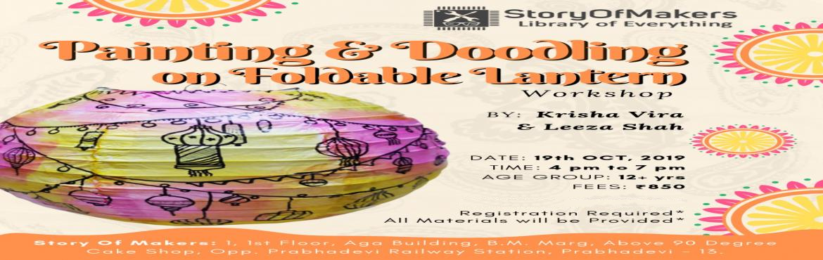 Book Online Tickets for Painting and Doodling on fold-able Lante, Mumbai. Come along!! Team Story of Makers invite you for painting and doodling on foldable lanterns workshop for kickstarting the celebration this Diwali!Enjoy an eve of cool creativity and crafty facts about Indian homes. Hurry Up... Limited Seats!!