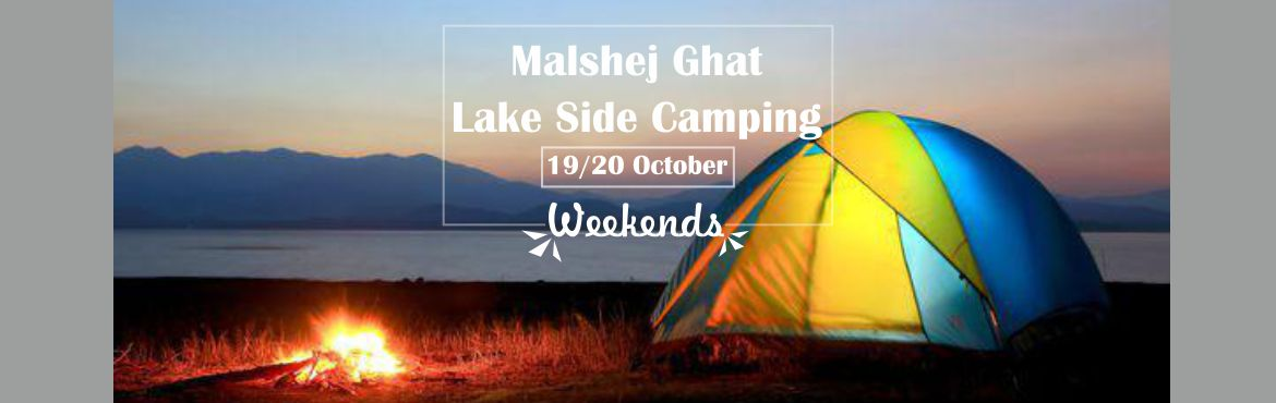 Book Online Tickets for Mi durg Veda Present MALSHEJ GHAT LAKE S, Pune. Hello Sahyadri Lovers!!! Looking for a chilling and peaceful weekend Cool breeze lake and a tent beside you with your friends and a bonfire to make it special green scape in will take you to a place to make it happen and it\'s