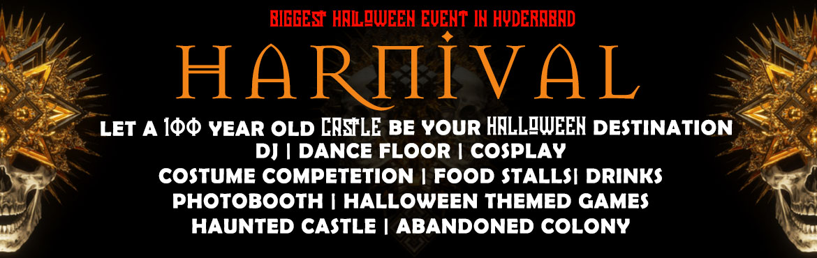Book Online Tickets for HARNIVAL, Hyderabad.  It\'s a Halloween themed carnival on the 31st Oct at Rock castle (it\'s an entire castle that is 101 yrs old) 5 pm-12 am, DJ, dance floor, costume contest, food stalls, drinks, photo booths (with professional photographers who will send your pi