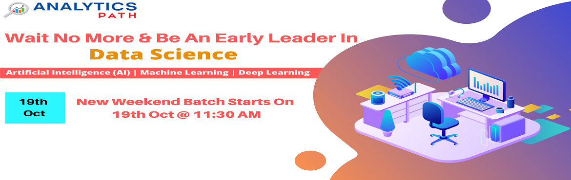 Book Online Tickets for Enroll Now For Data Science New Weekend , Hyderabad. Enroll Now For Data Science New Weekend Batch Starts On 19th Oct, 11:30 AM, Hyderabad-Attended By Experts From IIT & IIM, At Analytics Path About The Event- Interested in exploring a new world of opportunities in the analytics technology of Data