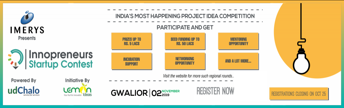 Book Online Tickets for INNOPRENEURS Startup Contest 2K19, Gwalior. Participate and win Rs. 5 Lacs of prizes along withRs. 50 Lacs of Seed Capital. Are you an innovation freak? Do have an innovative idea? Participate in one of its kind of competition for Entrepreneurs. iNNOPRENEURS\'19 (Startup Contest)&n