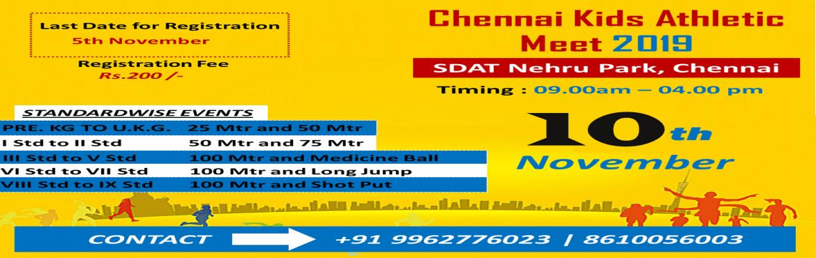 Book Online Tickets for Chennai Kids Athletic Meet 2019, Chennai.  Chennai Kids Athletic Meet 2019  Event Report Time: 8.30 am Each Participant can participate in 2 events. Registered participants will get participation medal and certificate. Top 3 winners will get winner medal and merit certificate. &n