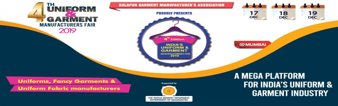 Book Online Tickets for International Uniform and Garment Manufa, Mumbai.  India's 4th International \'Uniform and Garment Manufacturer's Fair 2019\' by SGMA in Mumbai is expected to be attended by over 10,000 retailers from India. It will take place from December 17th - 19th. Solapur is one of the largest