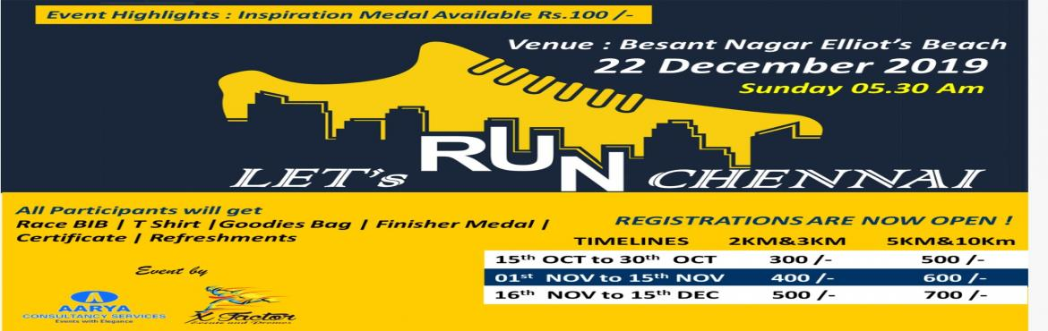 """Book Online Tickets for Lets Run Chennai 2019, Chennai.  Let's Run Chennai 2019 Date: Sunday, 22nd December 2019 Venue: Elliot's Beach, Besant Nagar. Categories: 2km, 3Km, 5Km & 10Km  Run For A Cause Educate A Girl Child. Show You Care! Support The """"Educate A"""