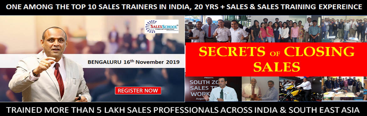 Book Online Tickets for SECRETS OF CLOSING SALES, Bengaluru. Hi Sales Professionals, - I did everything Right but \