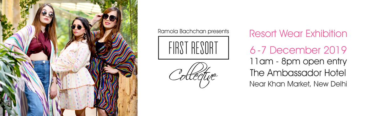 Book Online Tickets for First Resort Collective December 2019 - , New Delhi. The First Resort Collective is a resort wear exhibition that features an exclusive collection of holiday essentials designed to make you fashion-ready for the vacation season. Products for sale include - kaftans, tunics, maxis, jumpsuits, tops, beach