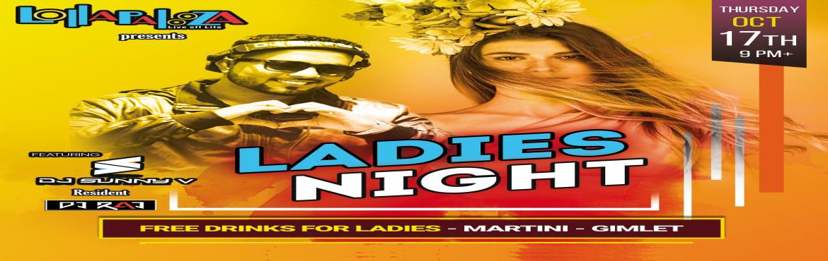 Book Online Tickets for Ladies Night Feat.  DJ SUNNY V | Thu. 17, Pune. Ladies Night Feat.  DJ SUNNY V | Thu. 17th Nov 10 PM