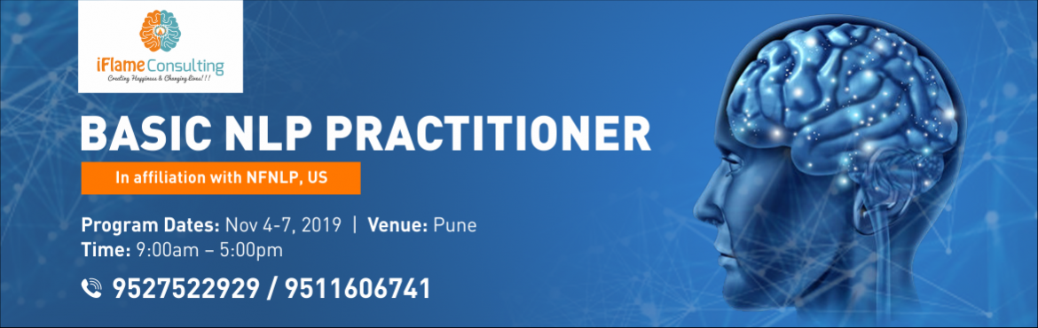 Book Online Tickets for Basic Practitioner Certified NLP Program, Pune.   NLP Basic Practitioner Program in affiliation with NFNLP, US – Classroom Training The NLP Practitioners program consists of:  Pre-Coaching – 2 Hour one-one Coaching session Classroom Training – 4 days of classroom training.&