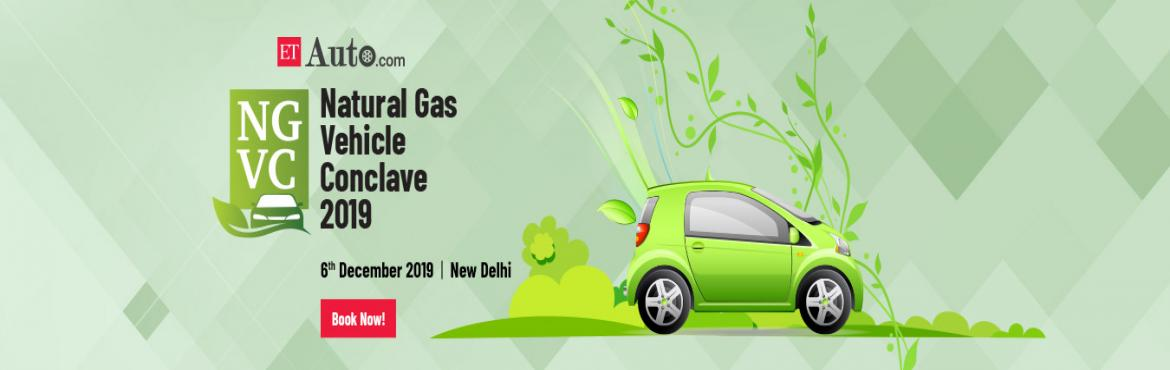 Book Online Tickets for ETAuto Natural Gas Vehicle Conclave 2019, New Delhi. In a bid to reduce oil import bill and curb pollution from fossil fuel-based vehicles, the Indian government has pegged an investment of Rs 1.2 lakh crore to roll out city gas distribution network in almost 300 districts by 2030. The expansion is pla
