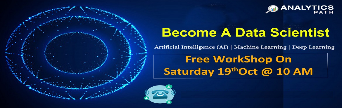 Book Online Tickets for Register For Data Science Free Interacti, Hyderabad. Register For Data Science Free Interactive Session By Analytics Experts From IIT & IIM Domains-Analytics Path On 19th Oct, 10 AM, Hyderabad About The Workshop: Data Science is now among the most progressing technologies of the 21st century. The a