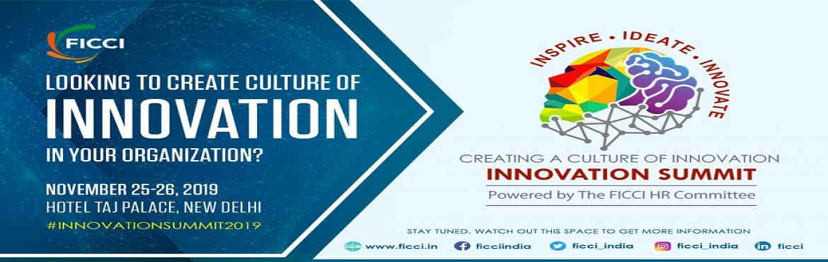 Book Online Tickets for FICCI Innovation Summit, New Delhi. The Federation of Indian Chambers of Commerce and Industry (FICCI) is organizing FICCI Innovation Summit 2019 on 25-26 November 2019 at Hotel Taj Palace, New Delhi. The event is powered by The FICCI HR Committee. The theme of the event